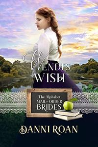 Wendi's Wish (Alphabed Mail-Order Brides Book 23)