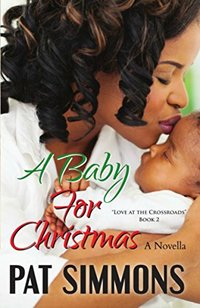 A Baby for Christmas (Love at the Crossroads Book 2) - Published on Nov, 2013