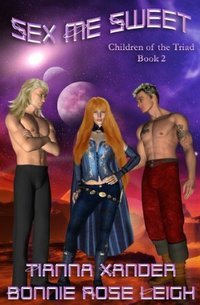 Sex Me Sweet - Children of the Triad book 2