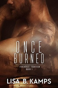 Once Burned (Firehouse Fourteen Book 1)
