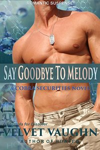 Say Goodbye to Melody (COBRA Securities Book 13)