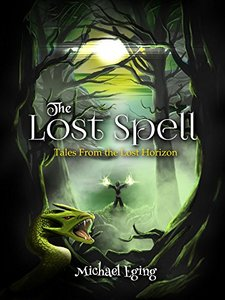 The Lost Spell (Tales From the Lost Horizon)