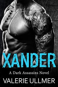 Xander (A Dark Assassins Novel Book Three) - Published on Jul, 2017