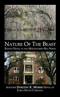Nature of The Beast, Eighth in the Mockingbird Hill Series - Published on Mar, 2016