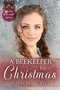 A Beekeeper for Christmas (Spinster Mail-Order Brides Book 25) - Published on Jul, 2020