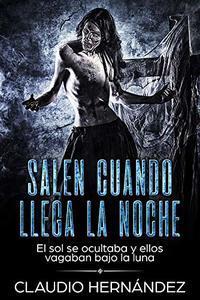 Salen cuando llega la noche: Relato (Spanish Edition)