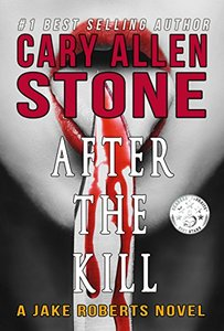 After the Kill: A Jake Roberts Novel, Book 4