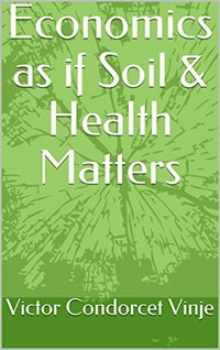 Economics as if Soil & Health Matters
