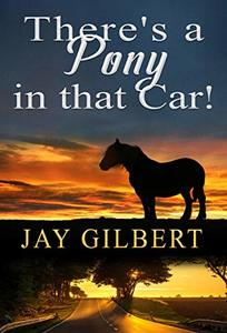There's A Pony In That Car (Short Stories Book 1)