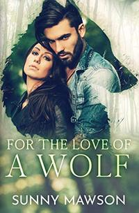 For the Love of a Wolf (For the Love of a Shifter Book 1)