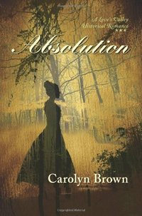 Absolution (Love's Valley Historical Romance)