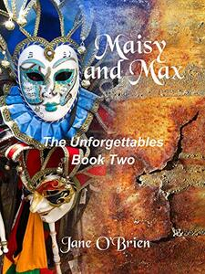 Maisy and Max (The Unforgettables Book 2) - Published on May, 2017