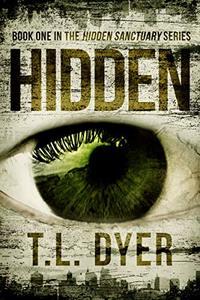 Hidden (Hidden Sanctuary Book 1) - Published on Jan, 2019