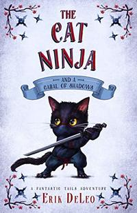 The Cat Ninja: and a Cabal of Shadows (A Fantastic Tails Adventure Book 2) - Published on Mar, 2019