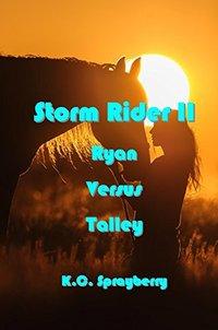 Storm Rider II: Ryan Versus Talley