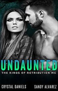 Undaunted (The Kings of Retribution MC Book 1)