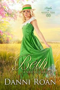 Beth: A Needful Bride (Brides of Needful Texas Book 4)