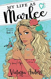 My Life as Marlee (My Life Series Book 3) - Published on Sep, 2019