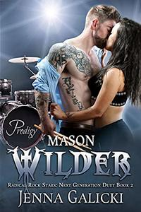 MASON WILDER: Radical Rock Stars Next Generation Duet Book 2