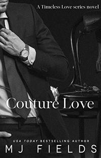 Couture Love: He checks all of my boxes, but is barely legal. (Timeless Love Book 4) - Published on May, 2019