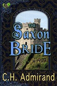 The Saxon Bride (Mo Ghrá Mo Chroí Go Deo Series Book 2) - Published on Nov, 2014