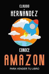 Conoce Amazon para vender tu libro: Todas las claves y experiencia para vender más libros desde el primer mes (Spanish Edition)