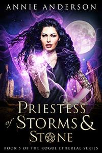Priestess of Storms & Stone (Rogue Ethereal Book 5) - Published on Mar, 2020