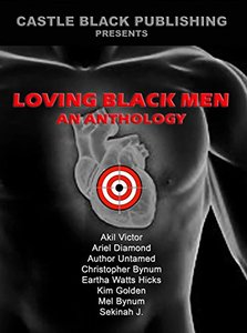Loving Black Men: An Anthology