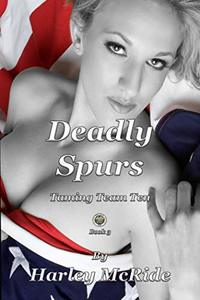 Deadly Spurs (Taming Team TEN Book 3) - Published on Sep, 2013