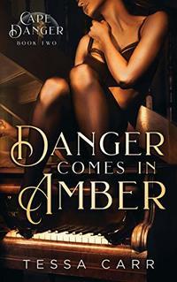 Danger Comes in Amber: A Dark Romantic Suspense (Cape Danger Book 2) - Published on Dec, 2019