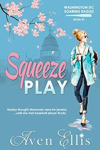 Squeeze Play (Washington DC Soaring Eagles Book 1) - Published on Oct, 2017