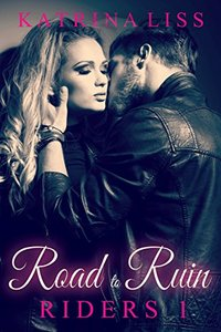 Road To Ruin (Riders Book 1)