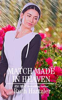 Match Made in Heaven (Amish Second Chance Romance Book 2) - Published on Jan, 2020