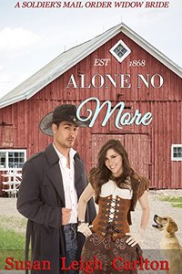 Alone No More: A Soldier's Widow Bride (Widow Mail Order Brides Book 4)