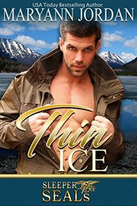 Thin Ice: (Sleeper SEALs Book 7) - Published on Nov, 2017