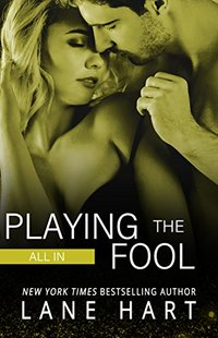 All In: Playing the Fool (Gambling With Love Book 4) - Published on Apr, 2015