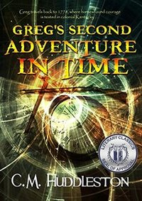 Greg's Second Adventure in Time: Time Travel Adventure book for Middle Grade Readers (Adventures in Time 2) - Published on Dec, 2015
