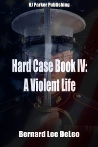 Hard Case 4: A Violent Life (John Harding Series)