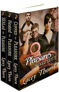 Pleasures Volume One (Multiple Partner Romance Boxed Set) by Lacey Thorn (Pleasures Boxed Set Book 1)