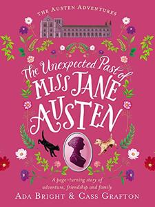 The Unexpected Past of Miss Jane Austen: A page-turning story of adventure, friendship and family (Austen Adventures Book 2) - Published on Nov, 2019