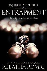 Entrapment (Infidelity Book 4)