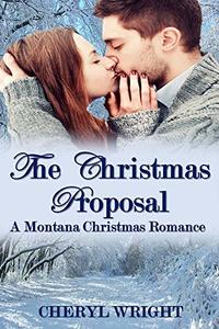 The Christmas Proposal (A Montana Christmas Romance Book 1)
