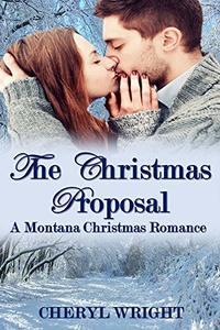 The Christmas Proposal (A Montana Christmas Romance Book 1)