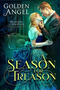 A Season for Treason (Deception and Discipline Book 1) - Published on Jan, 2021