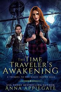 The Time Traveler's Awakening (Prequel to the Magic Bound Saga)