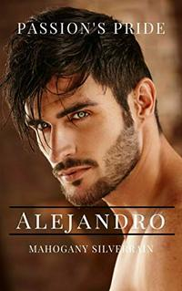 Passion's Pride Alejandro - Published on Mar, 2020