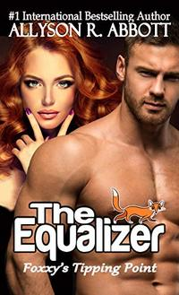 The Equalizer: Foxxy's Tipping Point (Foxxy: The Equalizer Book 1) - Published on Apr, 2020