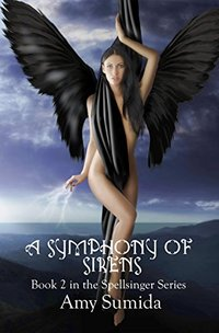 A Symphony of Sirens: Book 2 in the Spellsinger Series