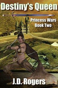 Destiny's Queen: A Princess Wars Novel