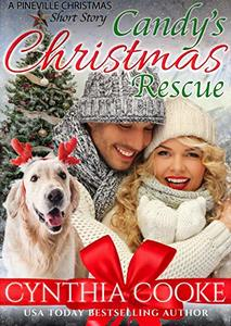 Candy's Christmas Rescue: A Pineville Christmas Short Story - Published on Dec, 2019